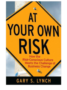 At Your Own Risk by Gary S. Lynch